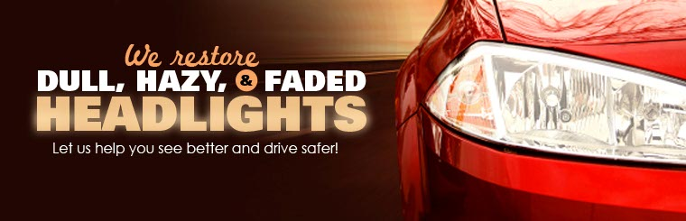 We restore dull, hazy, and faded headlights! Let us help you see better and drive safer!